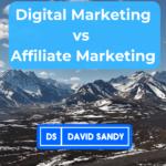 Digital Marketing vs Affiliate Marketing
