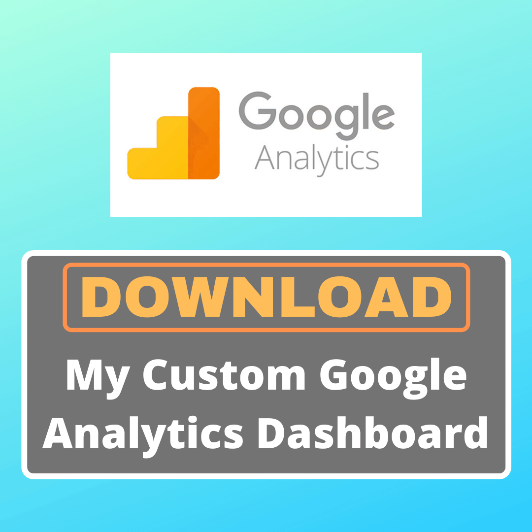 Download Custom Google Analytics Dashboard