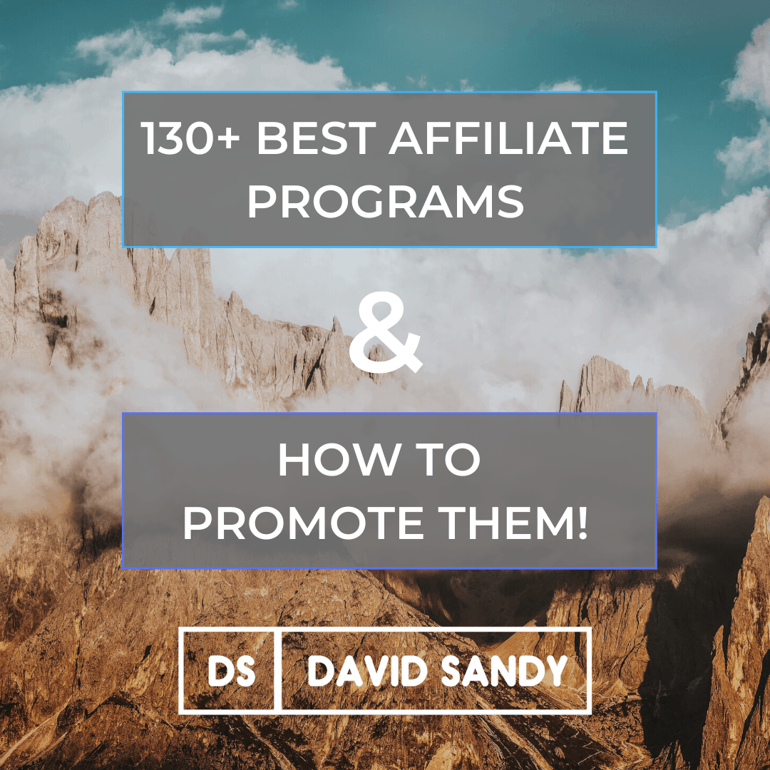 130+ Best Affiliate Programs & How To Promote Them