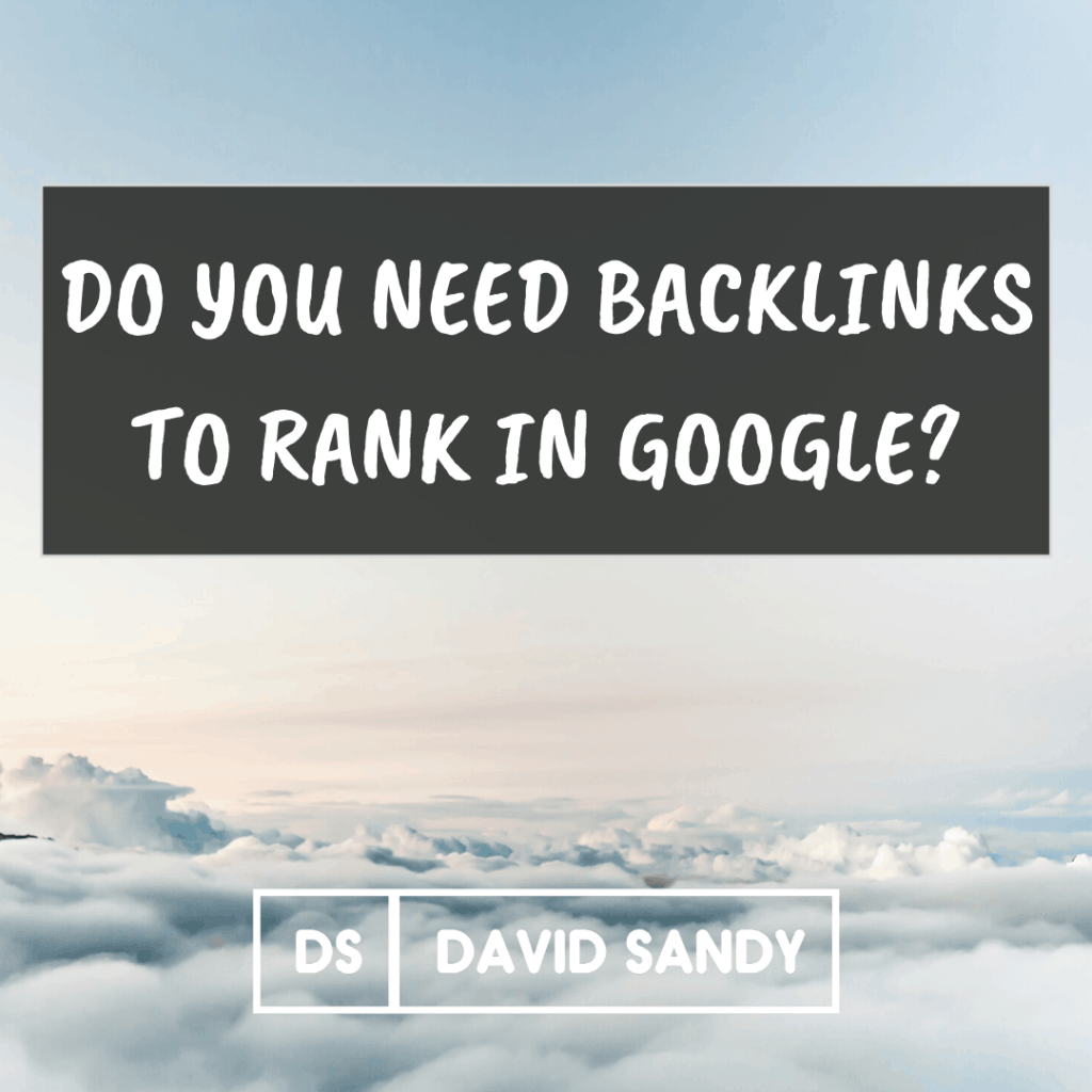 Do You Need Backlinks To Rank In Google