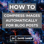 How To Compress Images Automatically For Blog Posts