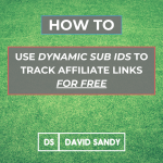Dynamic Sub ID Affiliate Tracking [How To Track Everything With One Short URL]