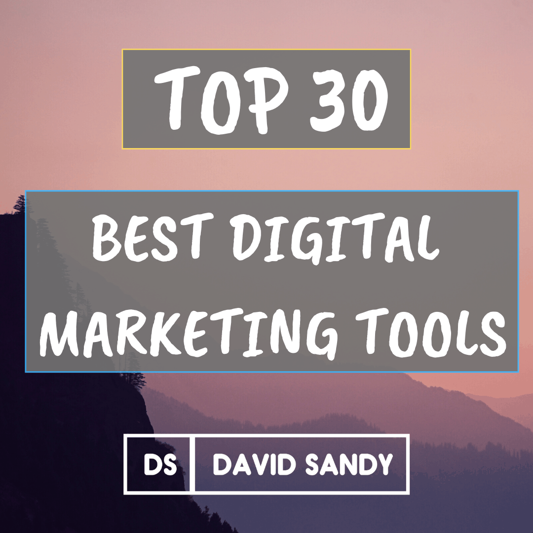 Top 30 Best Digital Marketing Tools (Essential List Of Marketing Software)