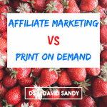Affiliate Marketing vs Print On Demand