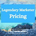 Legendary Marketer Pricing
