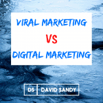 Viral Marketing Vs Digital Marketing