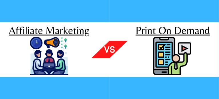 affiliate marketing vs print on demand