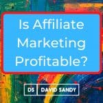 Is Affiliate Marketing Profitable