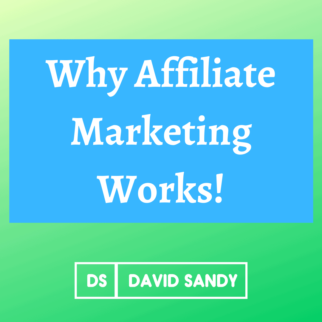 Reasons Why Affiliate Marketing Works Still