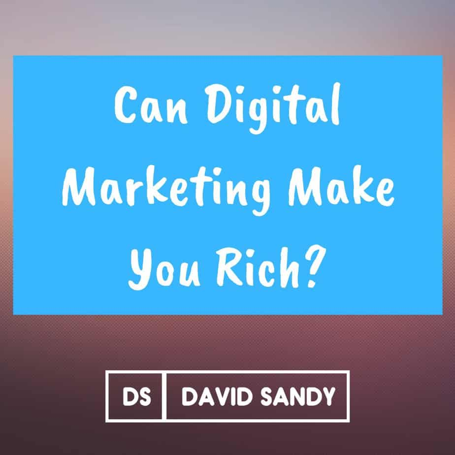 Can digital marketing make you rich and earn money