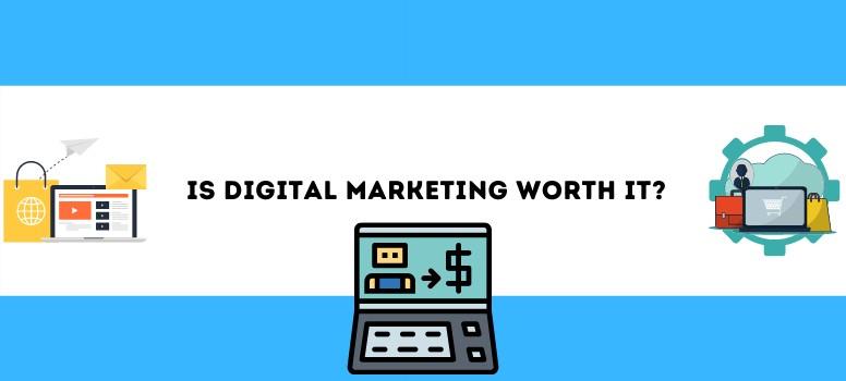 Is Digital Marketing Worth It Wide