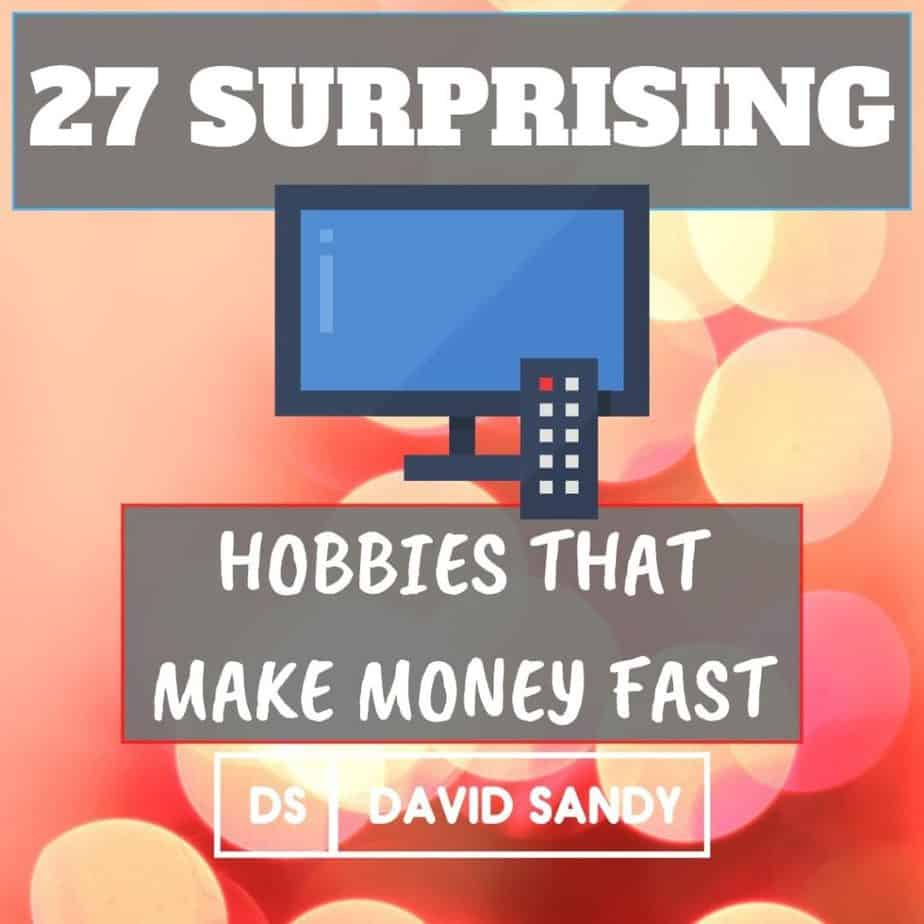 Surprising Hobbies That Make Money Fast Online