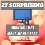 Surprising Hobbies That Make Money Fast Online