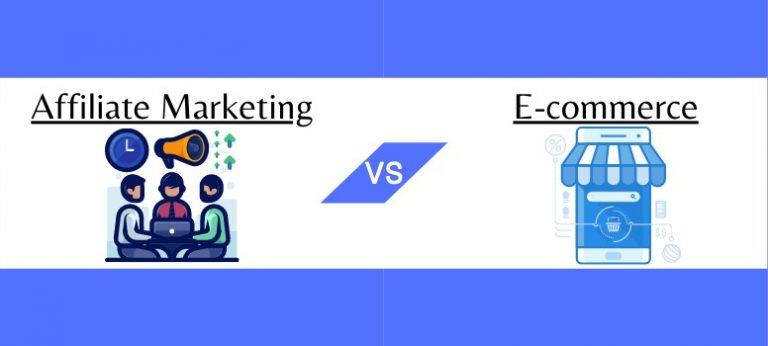 affiliate marketing vs e-commerce wide