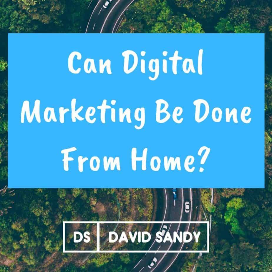 can digital marketing be done from home