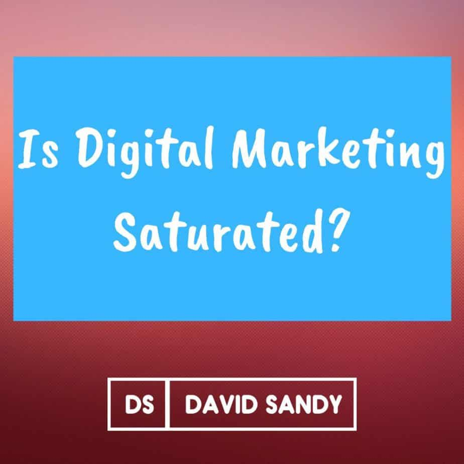 is digital marketing saturated